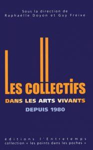 Les collectifs artistiques dans les arts vivants depuis 1980