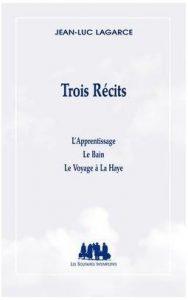 «Trois récits» Jean-Luc Lagarce