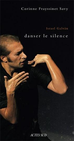 Israel Galván, Danser le silence