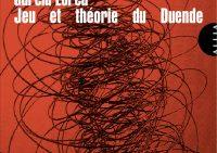 Jeu et théorie du Duende
