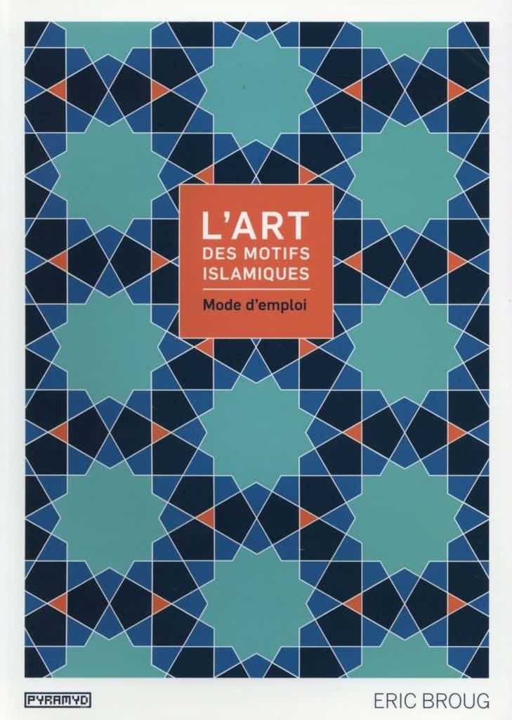 L'art des motifs islamiques; mode d'emploi