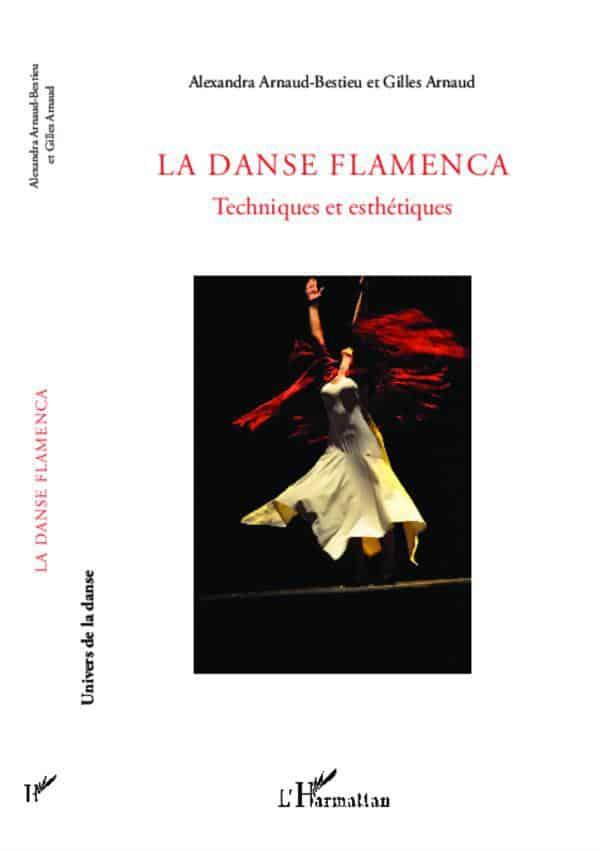 La danse flamenca; techniques et esthétiques